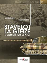Hugues Wenkin et Christian Dujardin - Stavelot : La Gleize - Le destin des Tiger de Peiper.