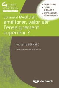 Huguette Bernard - Comment évaluer, améliorer, valoriser l'enseignement supérieur ?.