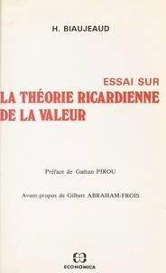 Huguette Biaujeaud et Gaëtan Pirou - Essai sur la théorie ricardienne de la valeur.