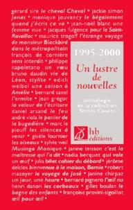 Huguette Bouchardeau - 1995-2000, un lustre de nouvelles. - Anthologie de la collection Textes courts.