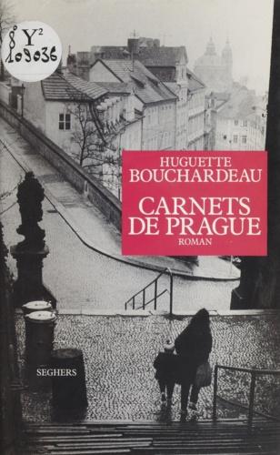 Huguette Bouchardeau - Carnets de Prague - [roman].