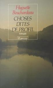 Huguette Bouchardeau - Choses dites de profil.