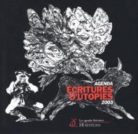 Huguette Bouchardeau - Ecritures d'utopies. - Agenda 2003.