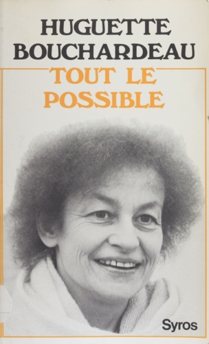 Huguette Bouchardeau - Tout le possible.