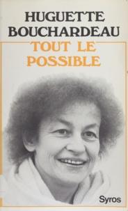 Huguette Bouchardeau - Tout le possible.