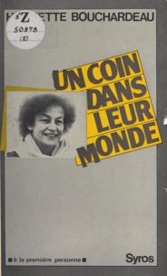 Huguette Bouchardeau - Un coin dans leur monde.