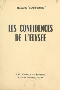Huguette Boussand - Les confidences de l'Élysée.