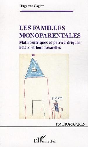 Les familles monoparentales. Matricentriques et patricentriques, hétéro et homosexuelles
