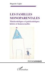 Huguette Caglar - Les familles monoparentales - Matricentriques et patricentriques, hétéro et homosexuelles.