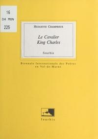 Huguette Champroux - Le cavalier King Charles.