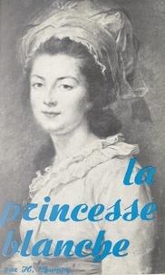 Huguette Champy - La princesse blanche - Madame Élisabeth.