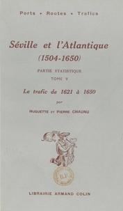 Huguette Chaunu et Pierre Chaunu - Séville et l'Atlantique (1504-1650), partie statistique. Le mouvement des navires et des marchandises entre l'Espagne et l'Amérique de 1504 à 1650 (5). Le trafic, de 1621 à 1650.