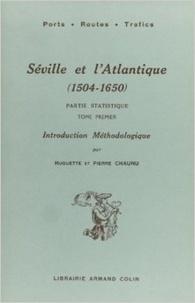 Huguette Chaunu et Pierre Chaunu - Séville et l'atlantique, 1504-1650 - Tome 1, tables statistiques.