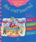 Huguette Chauvet et Fabienne Rousseau - Au carnaval Petite section 3 / 4 ans.