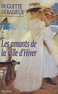 Huguette Debaisieux - Les amants de la ville d'hiver.