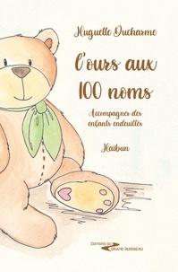 Huguette Ducharme - L'ours aux 100 noms - Accompagner les enfants endeuillés.