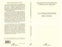 Huguette Dufresnois et Christian Miquel - La philosophie de l'exil.