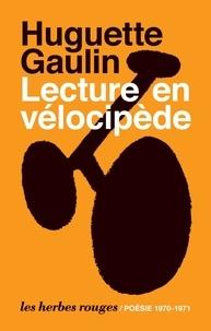 Huguette Gaulin - Lecture en vélocipède.