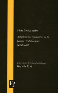 Vivre libre et écrire - Anthologie des romancières de la période révolutionnaire (1789-1800).pdf