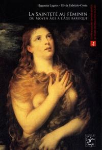 Huguette Legros et Silvia Fabrizio-Costa - La sainteté au féminin - Du Moyen Age à l'âge baroque. 1 Cédérom