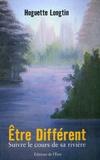 Huguette Longtin - Etre différent - Suivre le cours de sa rivière.