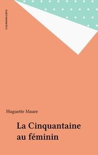 Huguette Maure - La Cinquantaine au féminin.