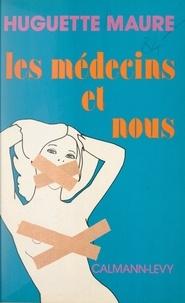 Huguette Maure - Les médecins et nous.