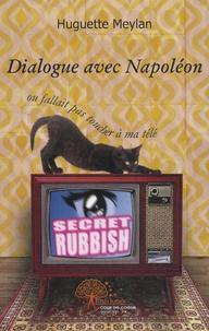 Huguette Meylan - Dialogue avec Napoléon - Ou Fallait pas toucher à ma télé.
