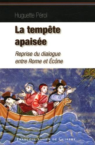 Huguette Pérol - La Tempête apaisée - Retour au dialogue entre Rome et Ecône.