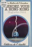 Huguette Pérol et Susanna Campillo - Rendez-vous à Hong-Kong.