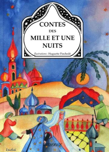 Huguette Pinchede et  Anonyme - Contes des Mille et Une Nuits.