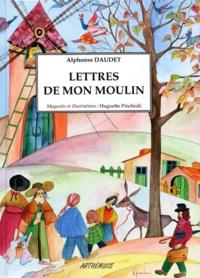 Huguette Pinchede et Alphonse Daudet - Lettres de mon moulin.