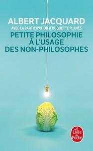 Petite philosophie à l'usage des non-philosophes - Huguette Planès pdf epub