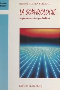 Huguette Romien Surleau et  Alpi - La sophrologie - S'épanouir au quotidien.