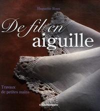 Huguette Roux - De fil en aiguille - Travaux de petites mains.