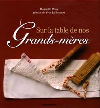 Huguette Roux - Sur la table de nos Grands-mères.