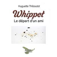 Huguette Thiboutot et  Lambert - Whippet - Le départ d'un ami.
