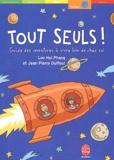 Hui-Phang Loo et Jean-Pierre Duffour - Tout seuls ! - Guide des aventures à vivre loin de chez soi.