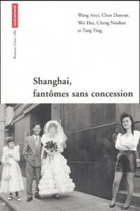Hui Wei et Anyi Wang - Shanghai, fantômes sans concession.