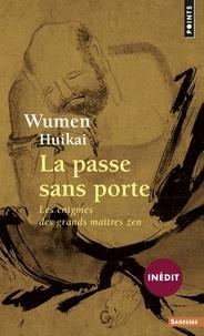 Huikai Wumen - La passe sans porte - Les énigmes des grands maîtres zen.