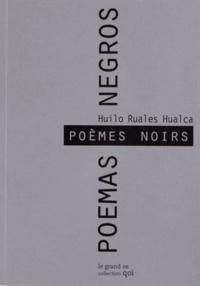 Huilo Ruales Rualca - Poèmes noirs.