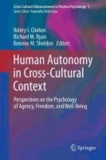 Valery I. Chirkov - Human Autonomy in Cross-Cultural Context - Perspectives on the Psychology of Agency, Freedom, and Well-Being.