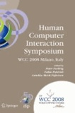 Human-Computer Interaction Symposium - IFIP 20th World Computer Congress, Proceedings of the 1st TC 13 Human-Computer Interaction Symposium (HCIS 2008), September 7-10, 2008, Milano, Italy.