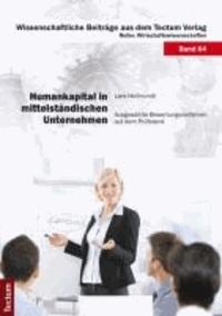 Humankapital in mittelständischen Unternehmen - Ausgewählte Bewertungsverfahren auf dem Prüfstand.