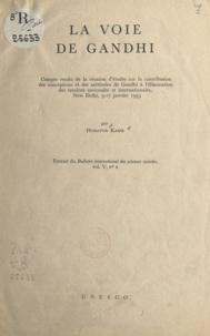 Humayun Kabir - La voie de Gandhi - Compte rendu de la réunion d'études sur la contribution des conceptions et des méthodes de Gandhi à l'élimination des tensions nationales et internationales, New Dehli, 5-17 janvier 1953.
