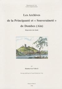 """Humbert de Varax - Les archives dispersées de la principauté et """"souveraineté"""" de Dombes (Ain) - Répertoire des fonds."""
