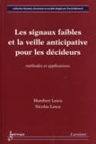 Humbert Lesca et Nicolas Lesca - Les signaux faibles et la veille anticipative pour les décideurs - Méthodes et applications.
