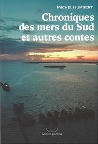 Humbert Michel - Chroniques des mers du sud et autres contes.