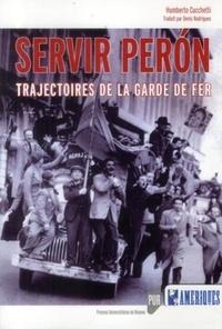Servir Peron - Trajectoires de la Garde de Fer.pdf