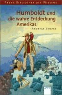 Humboldt und die wahre Entdeckung Amerikas - Lebendige Biographien.